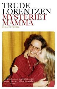 Mysteriet mamma (ebok) av Trude Lorentzen