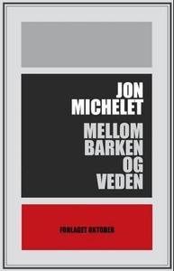 Mellom barken og veden (ebok) av Jon Michelet