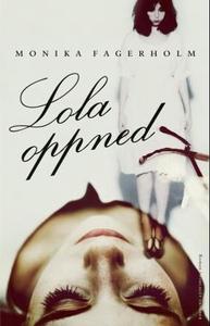 Lola oppned (ebok) av Monika Fagerholm