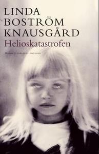 Helioskatastrofen (ebok) av Linda Boström Kna