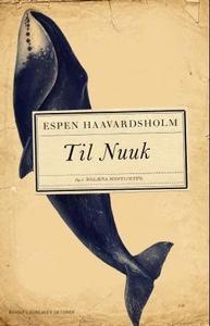 Til Nuuk (ebok) av Espen Haavardsholm