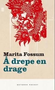 Å drepe en drage (ebok) av Marita Fossum