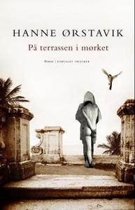 På terrassen i mørket (ebok) av Hanne Ørstavi