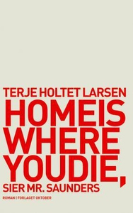 Home is where you die, sier Mr. Saunders (ebo