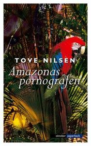 Amazonaspornografen (ebok) av Tove Nilsen