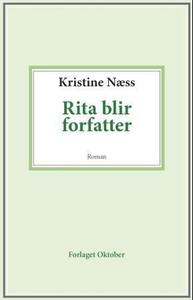Rita blir forfatter (ebok) av Kristine Næss