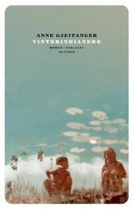 Vinterindianere (ebok) av Anne Gjeitanger