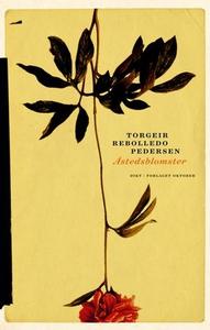 Åstedsblomster (ebok) av Torgeir Rebolledo Pe