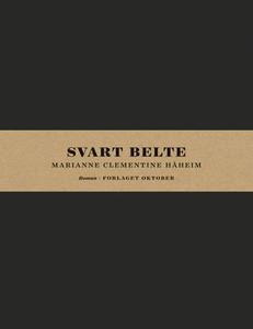 Svart belte (ebok) av Marianne Clementine Håh