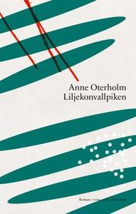 Liljekonvallpiken (ebok) av Anne Oterholm