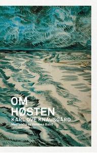 Om høsten (ebok) av Karl Ove Knausgård