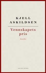 Vennskapets pris (ebok) av Kjell Askildsen