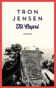 Til Capri (ebok) av Tron Jensen