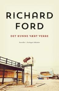Det kunne vært verre (ebok) av Richard Ford