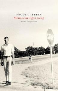 Menn som ingen treng (ebok) av Frode Grytten