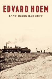 Land ingen har sett (ebok) av Edvard Hoem