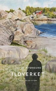 Ildverket (ebok) av Joachim Førsund