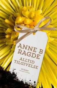 Alltid tilgivelse (ebok) av Anne B. Ragde
