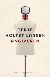 Angiveren (ebok) av Terje Holtet Larsen