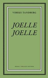 Joelle, Joelle (ebok) av Vibeke Tandberg