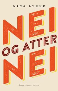 Nei og atter nei (ebok) av Nina Lykke