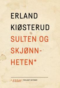 Sulten og skjønnheten (ebok) av Erland Kiøste