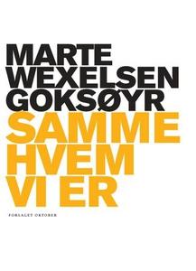 Samme hvem vi er (ebok) av Marte Wexelsen Gok