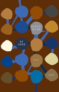 Av jord (ebok) av Kirsti Blom