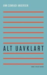Alt uavklart (ebok) av Unn Conradi Andersen