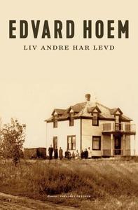 Liv andre har levd (ebok) av Edvard Hoem