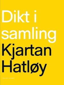 Dikt i samling (ebok) av Kjartan Hatløy