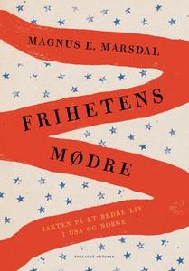 Frihetens mødre (ebok) av Magnus E. Marsdal