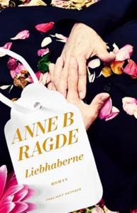 Liebhaberne (ebok) av Anne B. Ragde, Anne Bir