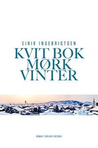 Kvit bok mørk vinter (ebok) av Eirik Ingebrig