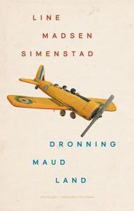 Dronning Maud Land (ebok) av Line Madsen Sime