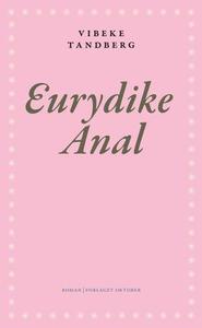 Eurydike Anal (ebok) av Vibeke Tandberg
