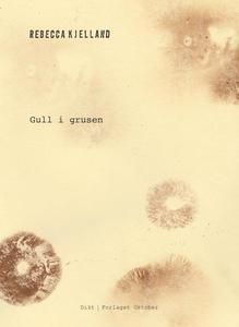 Gull i grusen (ebok) av Rebecca Kjelland