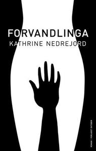 Forvandlinga (ebok) av Kathrine Nedrejord