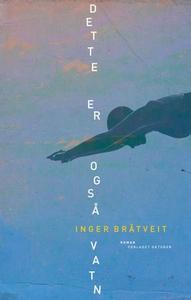 Dette er også vatn (ebok) av Inger Bråtveit