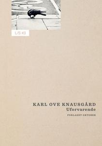 Uforvarende (ebok) av Karl Ove Knausgård