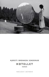 Hotellet (ebok) av Kjersti Bronken Senderud