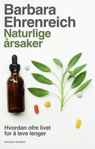 Naturlige årsaker (ebok) av Barbara Ehrenreic