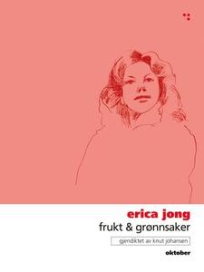 Frukt & grønnsaker (ebok) av Erica Jong