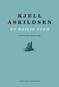 Et deilig sted (ebok) av Kjell Askildsen
