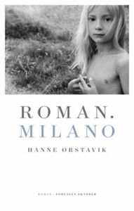 Roman. Milano (ebok) av Hanne Ørstavik