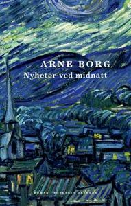 Nyheter ved midnatt (ebok) av Arne Borg