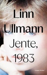Jente, 1983 (ebok) av Linn Ullmann