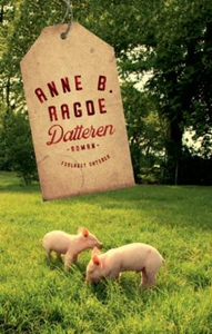 Datteren (ebok) av Anne Birkefeldt Ragde, Ann