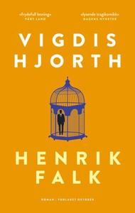 Henrik Falk (ebok) av Vigdis Hjorth