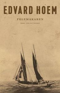 Felemakaren (ebok) av Edvard Hoem